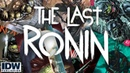 Последний Ронин The Last Ronin TMNT IDW 1