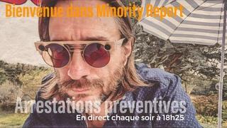 Arrestations préventives: Bienvenue dans Minority Report #Actu #GiletsJaunes